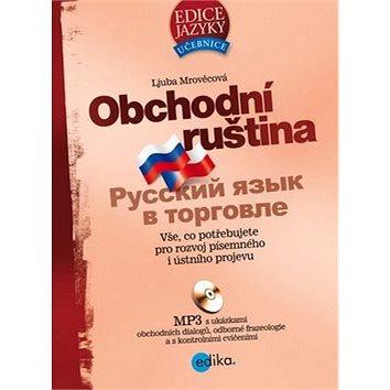 Obchodní ruština + MP3: Russkij jazyk v torgovle (978-80-266-0402-0)