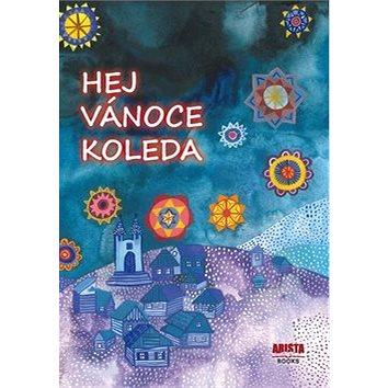 Arista Books Hej, Vánoce, koleda (978-80-87867-12-9)
