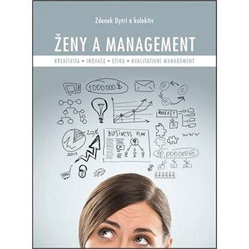 Ženy a management: Kreativita, inovace, etika, kvalitativní management (978-80-265-0150-3)