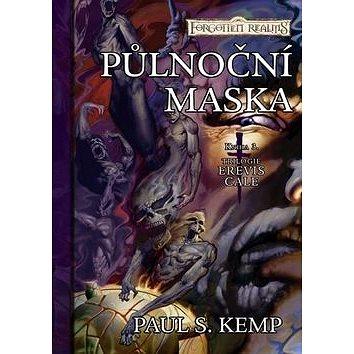 Půlnoční maska: Kniha 3 Trilogie Erevis Cale (978-80-7398-250-8)