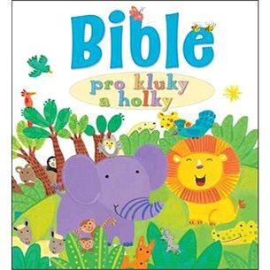 Bible pro kluky a holky (978-80-87287-67-5)