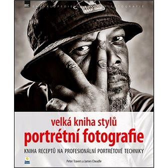 Velká kniha stylů portrétní fotografie (978-80-7413-249-0)