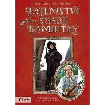 Tajemství staré bambitky: S písničkami, které zpívá princ Tomáš Klus (978-80-7448-040-9)