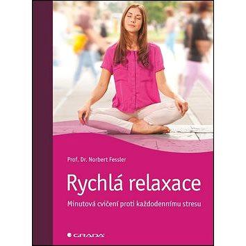 Rychlá relaxace: Minutová cvičení proti každodennímu stresu (978-80-247-5073-6)