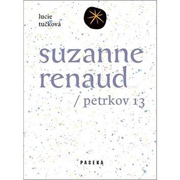 Suzanne Renaud: Petrkov 13 (978-80-7432-353-9)