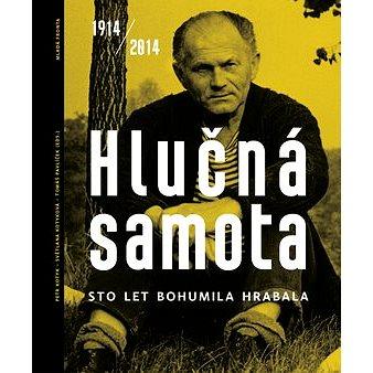 Hlučná samota 1914/2014: Sto let Bohumila Hrabala, obrazová kronika života a díla (978-80-204-3279-7)