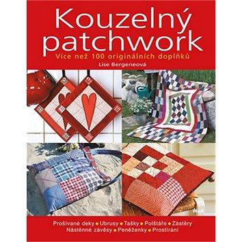 Kouzelný patchwork: Více než 100 originálních doplňků (978-80-249-2325-3)