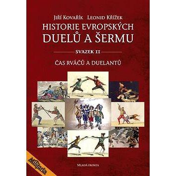 Historie evropských duelů a šermu svazek II: Čas rváčů a duelantů (978-80-204-3285-8)