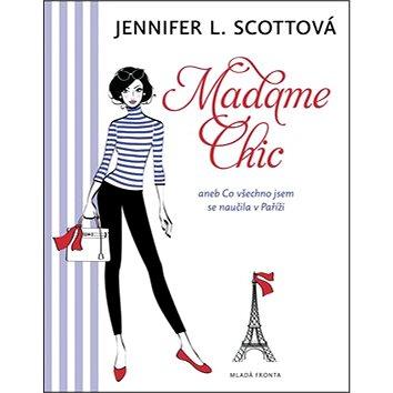 Madame Chic: aneb co všechno jsem se naučila v Paříži (978-80-204-3136-3)