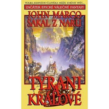 Šakal z Naru Tyrani a králové: Volba jediného člověka může změnit svět... Začátek epické válečné fan (978-80-86139-61-6)