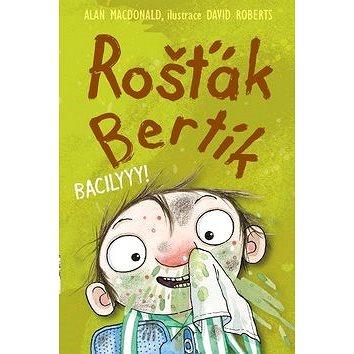 Rošťák Bertík Bacilyyy! (978-80-7211-460-3)
