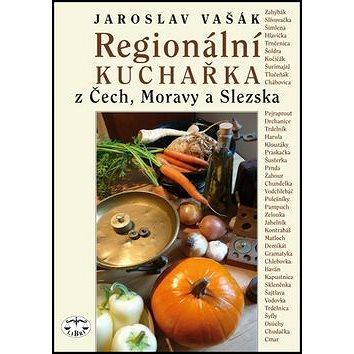 Regionální kuchařka z Čech, Moravy a Slezska (978-80-7277-522-4)