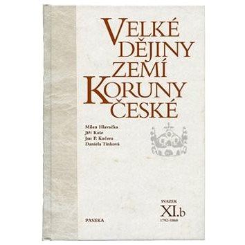 Velké dějiny zemí Koruny české svazek XI.b: 1792-1860 (978-80-7432-348-5)