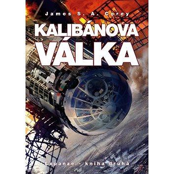 Kalibánova válka: Expanze - kniha druhá (978-80-7387-724-8)