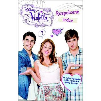 Violetta Rozpolcené srdce: Na motivy úspěšného seriálu od Disney Channel (978-80-252-2921-7)