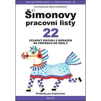 Šimonovy pracovní listy 22: Celkový rozvoj s důrazem na přípravu do školy (978-80-262-0604-0)