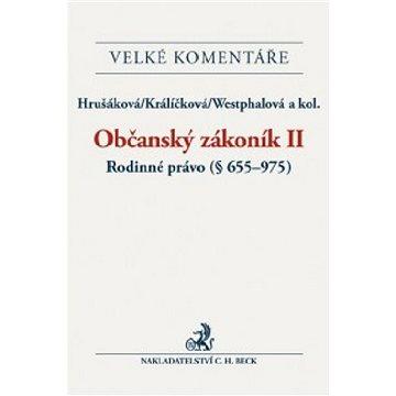 Občanský zákoník II. Rodinné právo Komentář: (§ 657-975) (978-80-7400-503-9)