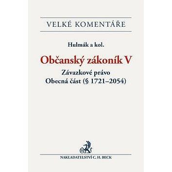 Občanský zákoník V. Závazkové právo Komentář: Obecná část (§ 1721-3014) (978-80-7400-535-0)
