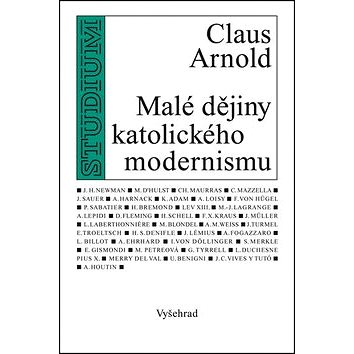 Malé dějiny katolického modernismu (978-80-7429-282-8)