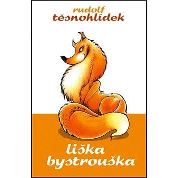 Liška Bystrouška (978-80-7390-115-8)