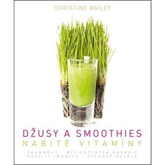 Džusy a smoothies nabité vitamíny (978-80-7390-328-2)