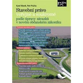 Kniha Stavební právo veřejné a soukromé: podle úpravy závazků v novém občanském zákoníku (978-80-87576-79-3)