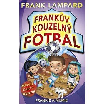 Frankův kouzelný fotbal Frankie a mumie: Hrací karty uvnitř (978-80-264-0389-0)