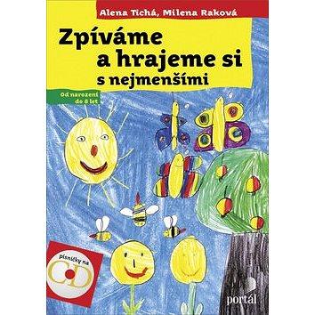 Zpíváme a hrajeme si s nejmenšími: Od narození do 8 let (978-80-262-0629-3)