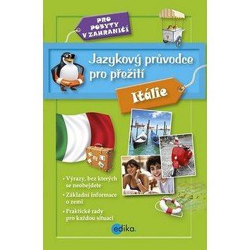Jazykový průvodce pro přežití Itálie: Pro pobyty v zahraničí (978-80-266-0446-4)