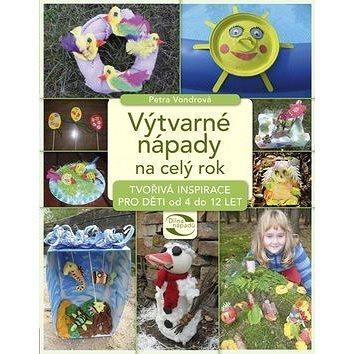 Výtvarné nápady na celý rok: Tvořivá inspirace pro děti od 4 do 12 let (978-80-264-0401-9)