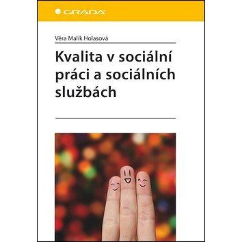 Kvalita v sociální práci a sociálních službách (978-80-247-4315-8)
