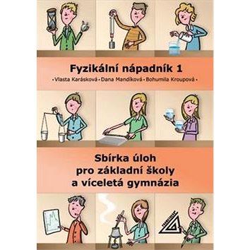 Fyzikální nápadník 1: Sbírka úloh pro základní školy a víceletá gymnázia (978-80-7196-412-4)