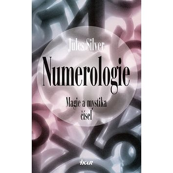 Numerologie: Magie a mystika čísel (978-80-249-2430-4)