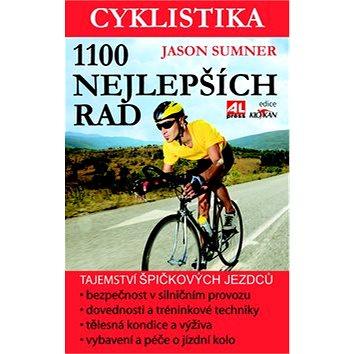 Cyklistika 1100 nejlepších rad: Tajemství špičkových jezdců pro maximální výkon, bezpečnost i zábavu (978-80-7466-377-2)