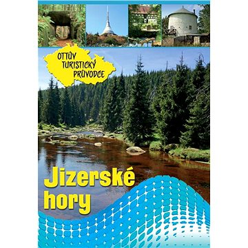 Jizerské hory Ottův turistický průvodce (978-80-7451-093-9)