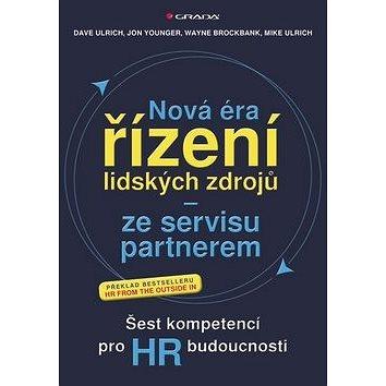 Nová éra řízení lidských zdrojů - ze servisu partnerem: Šest kompetencí pro HR budoucnosti (978-80-247-5090-3)