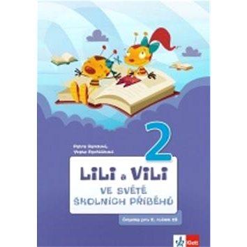 Lili a Vili 2 Ve světě školních příběhů: čítanka pro 2. ročník ZŠ (978-80-7397-127-4)