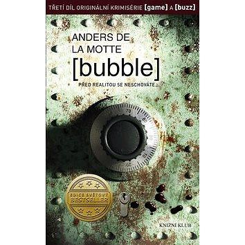 Bubble: Před realitou se neschováte... (978-80-242-4377-1)