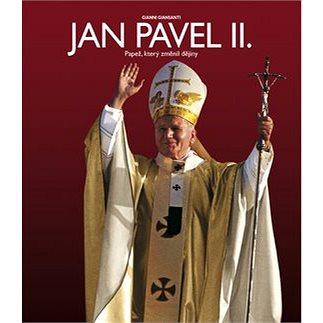 Jan Pavel II.: Papež, který změnil dějiny (978-80-7391-838-5)
