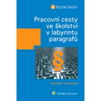 Pracovní cesty ve školství v labyrintu paragrafů (978-80-7478-400-2)