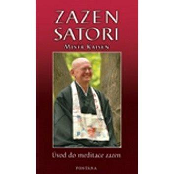 Zazen Satori: Úvod do meditace zazenu (80-7336-221-X)