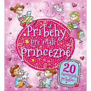 Príbehy pre malé princezné: 20 čarovných príbehov (978-80-8107-757-9)