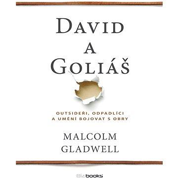 David a Goliáš: Outsideři, odpadlíci a umění bojovat s obry (978-80-265-0132-9)