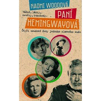 Paní Hemingwayová: Vášně, lásky, nevěry, rozchody… čtyři osudové ženy jednoho slavného muže (978-80-7359-408-4)