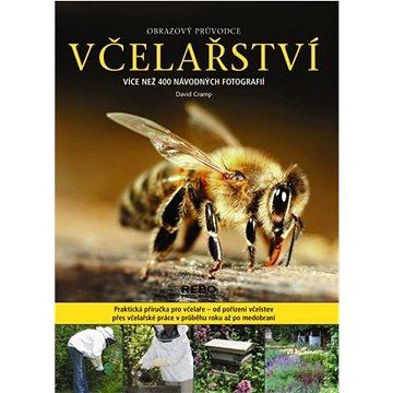 Včelařství obrazový průvodce: Více než 400 návodných fotografií (978-80-255-0831-2)