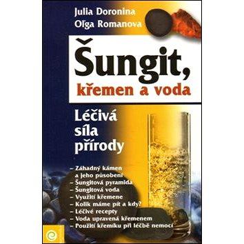 Šungit, křemen a voda: Léčivá síla přírody (978-80-8100-122-2)
