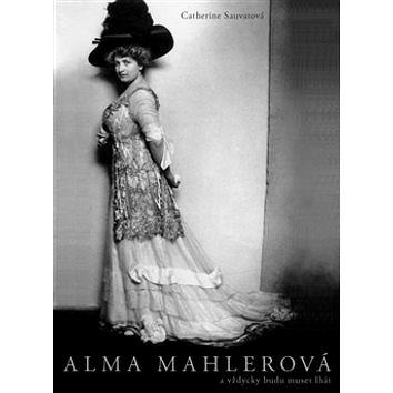 Alma Mahlerová: a vždycky budu muset lhát (978-80-257-1135-4)