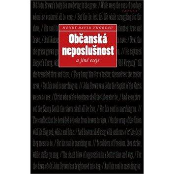 Občanská neposlušnost a jiné eseje (978-80-7432-340-9)