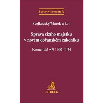 Správa cizího majetku v novém OZ Komentář: Komentář § 1400-1474 (978-80-7400-548-0)