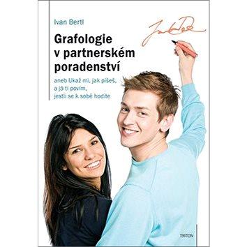 Grafologie v partnerském poradenství: aneb Ukaž mi, jak píšeš, a já ti povím, jestli se k sobě hodít (978-80-7387-747-7)